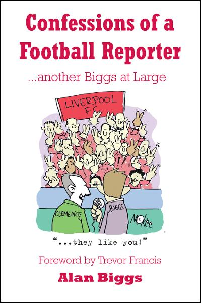 Confessions of a Football Reporter …Another Biggs at Large