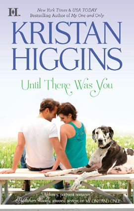 Until There Was You By: Kristan Higgins