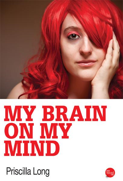 My Brain on My Mind By: Priscilla Long