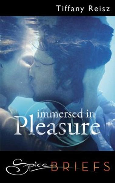 Immersed in Pleasure By: Tiffany Reisz