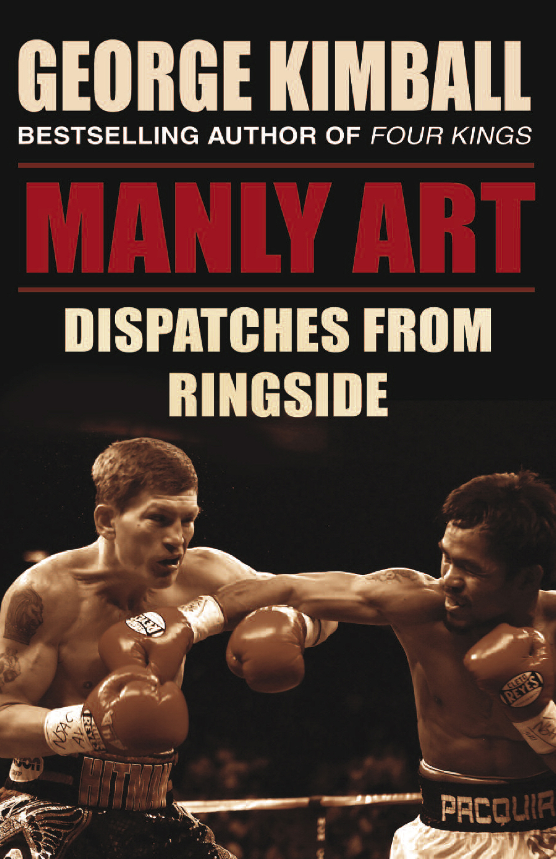 Manly Art Dispatches From Ringside