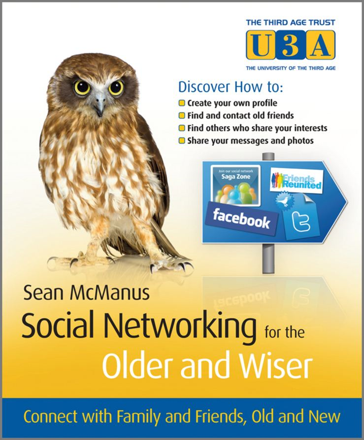 Social Networking for the Older and Wiser By: Sean McManus