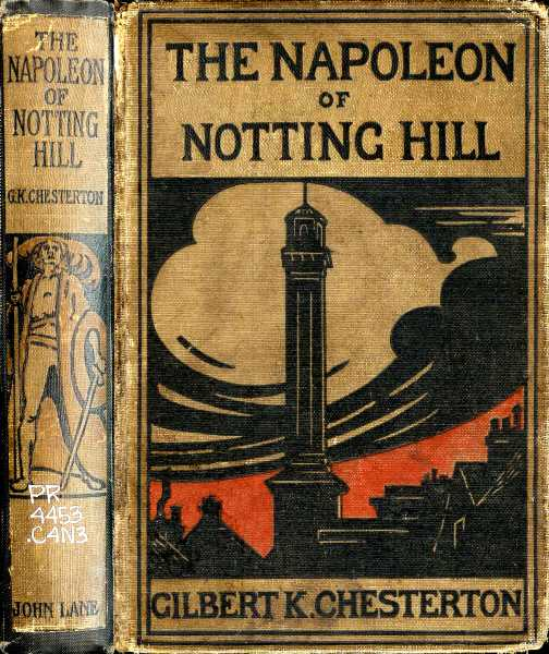 The Napoleon of Notting Hill By: Gilbert Keith Chesterton