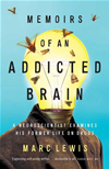 Memoirs Of An Addicted Brain: A Neuroscientist Examines His Former Life On Drugs: