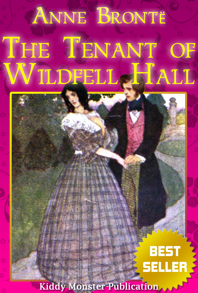 The Tenant of Wildfell Hall By Anne Bronte