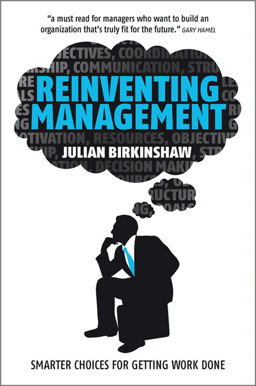 Reinventing Management By: Julian Birkinshaw