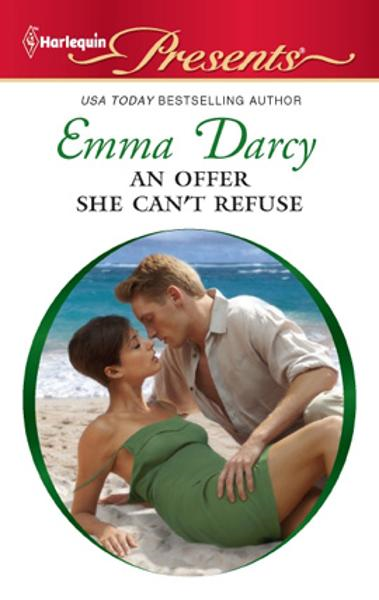 An Offer She Can't Refuse By: Emma Darcy