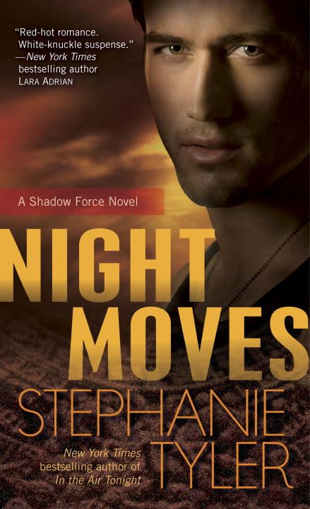 Night Moves By: Stephanie Tyler