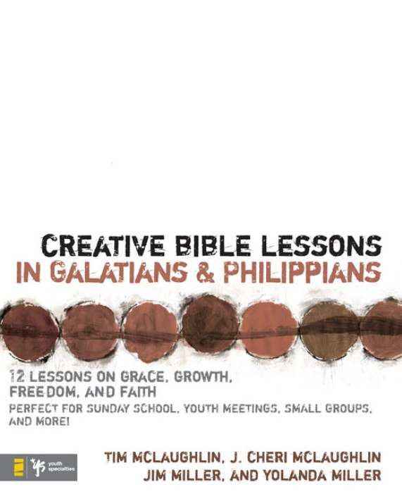 Creative Bible Lessons in Galatians and Philippians By: Cheri   McLaughlin,Jim and Yolanda   Miller,Tim   McLaughlin