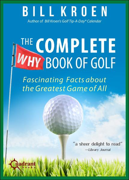 The Complete Why Book of Golf