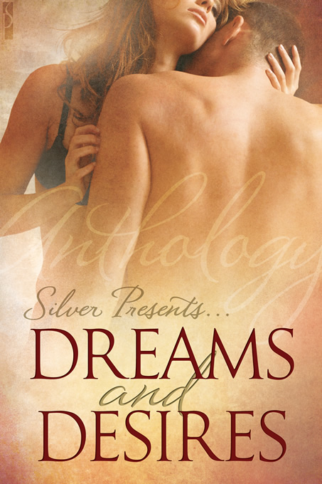 Silver Presents:  Dreams and Desires