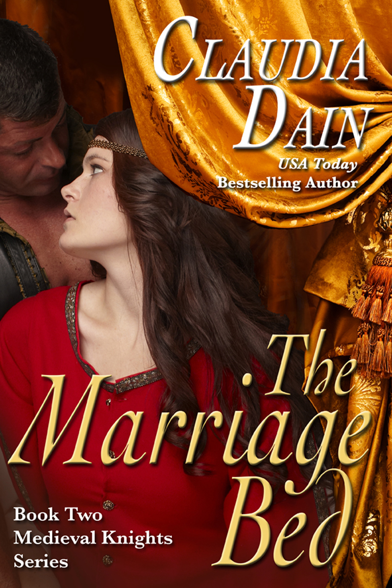 The Marriage Bed (Medieval Knights Series, Book 2) By: Claudia Dain