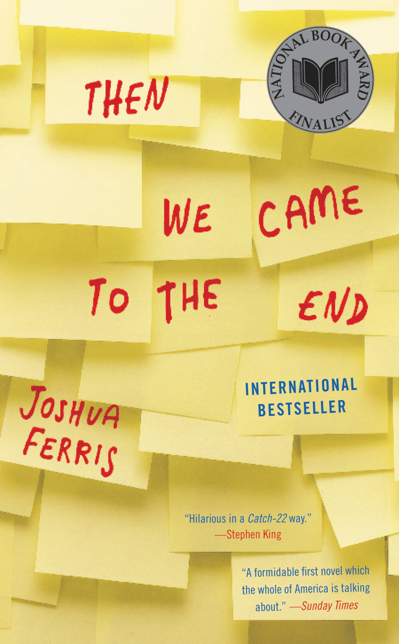 Then We Came to the End By: Joshua Ferris