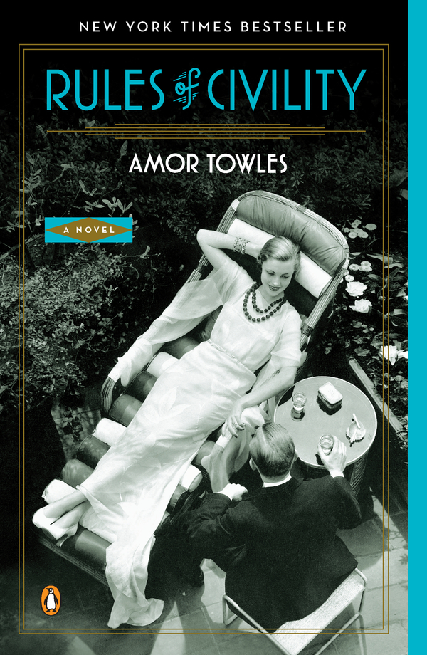 Rules of Civility: A Novel By: Amor Towles