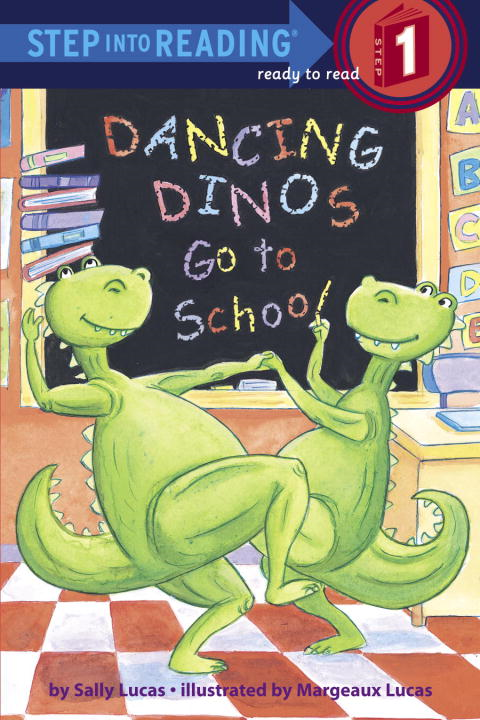 Dancing Dinos Go to School By: Margeaux Lucas,Sally Lucas