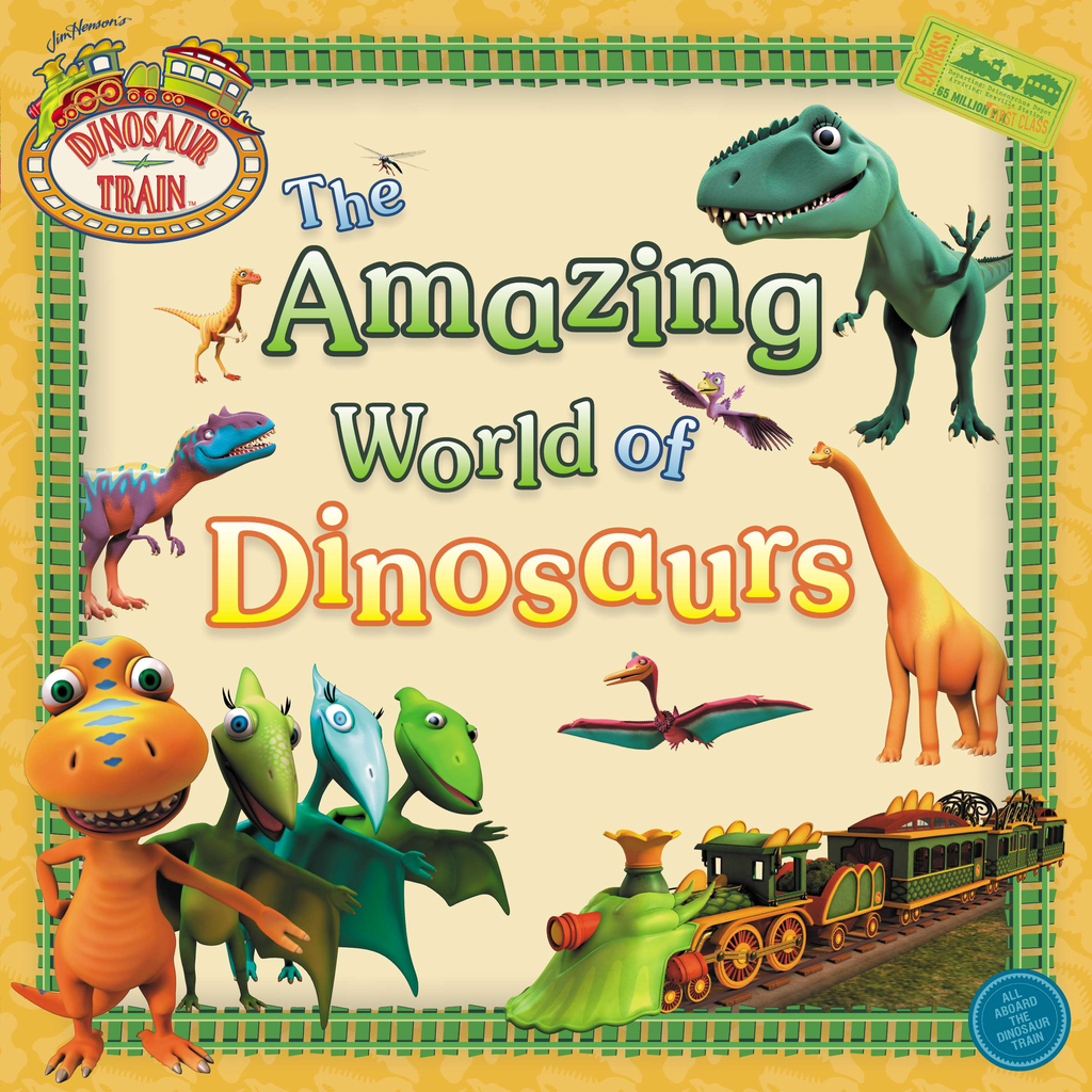 The Amazing World of Dinosaurs By: Unknown