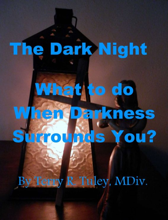 The Dark Night; What to do When Darkness Surrounds You