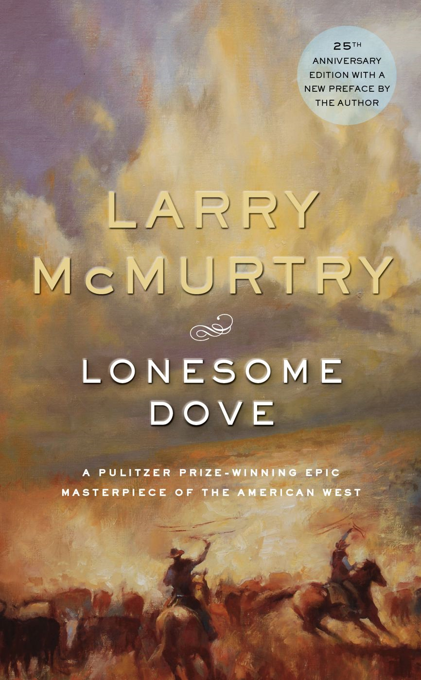 Lonesome Dove By: Larry McMurtry