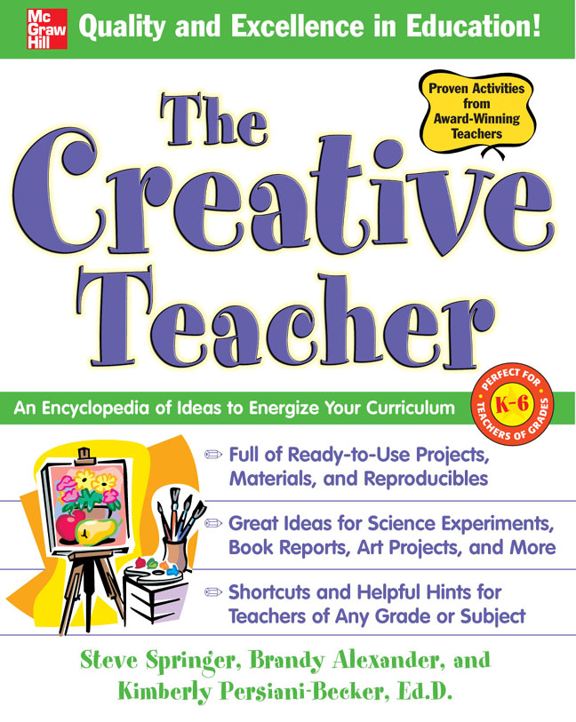The Creative Teacher : An Encyclopedia of Ideas to Energize Your Curriculum