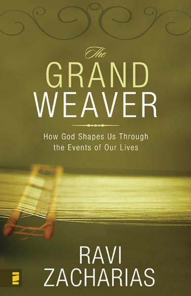 The Grand Weaver By: Ravi   Zacharias