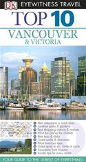 Picture of - DK Eyewitness Top 10 Travel Guide: Vancouver & Victoria: Vancouver & Victoria