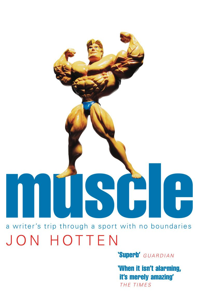 Muscle By: Jon Hotten