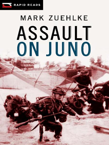 Assault on Juno By: Mark Zuehlke