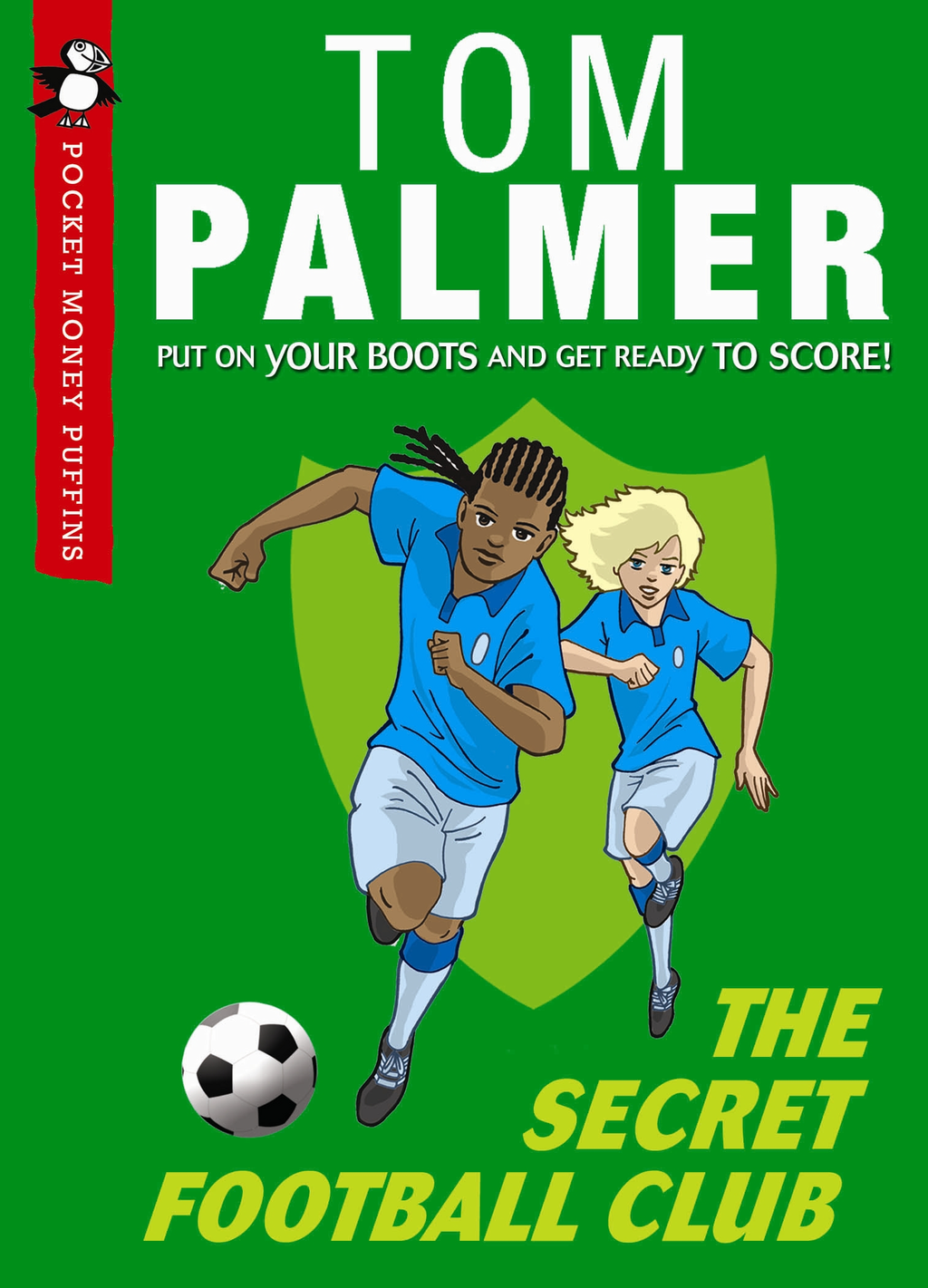 The Secret Football Club (Pocket Money Puffin) By: Tom Palmer