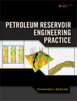 Petroleum Reservoir Engineering Practice By: Nnaemeka Ezekwe