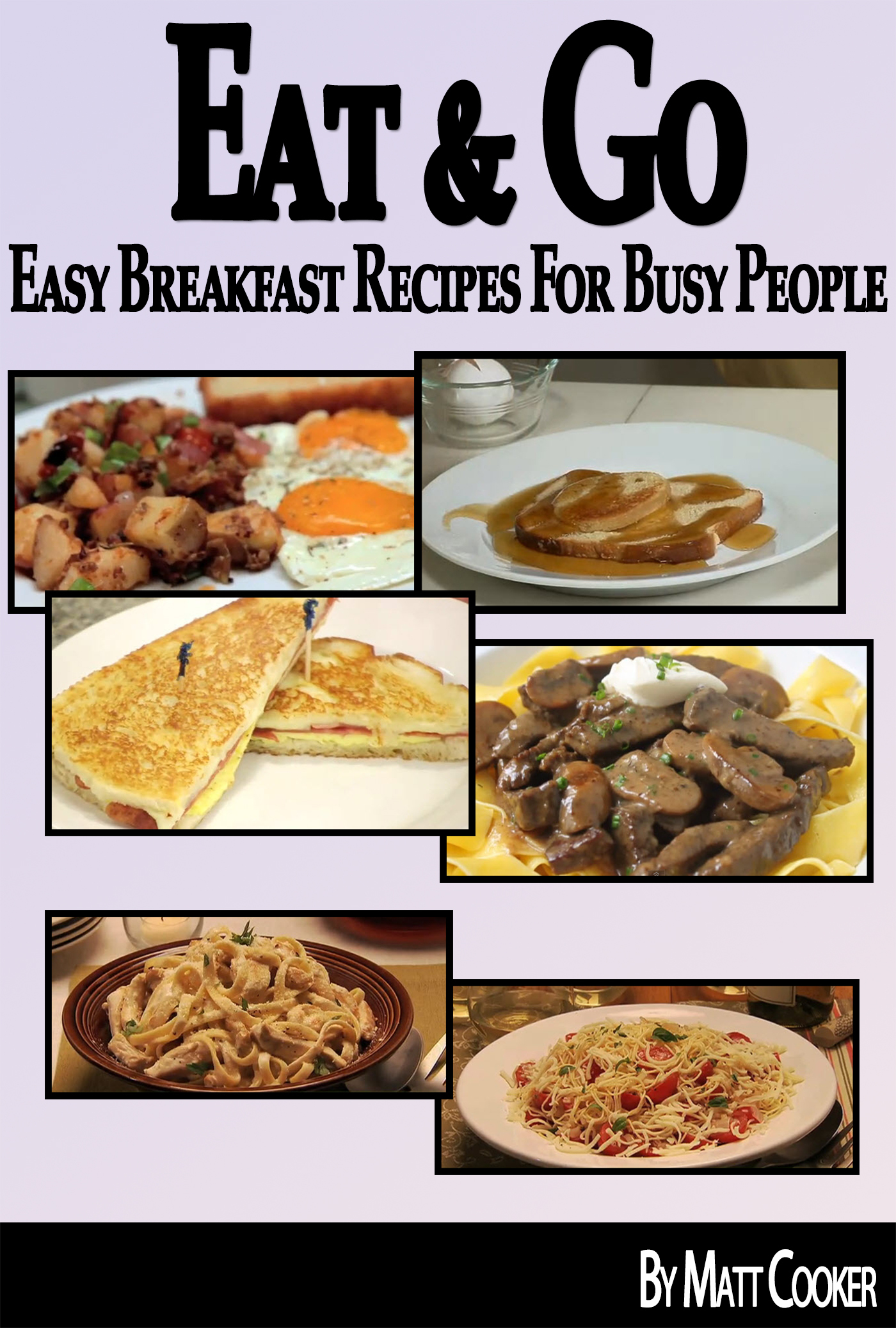 Eat & Go: Easy Breakfast Recipes For Busy People