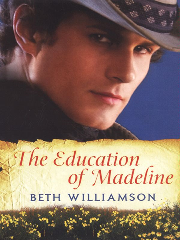 The Education of Madeline By: Beth Williamson
