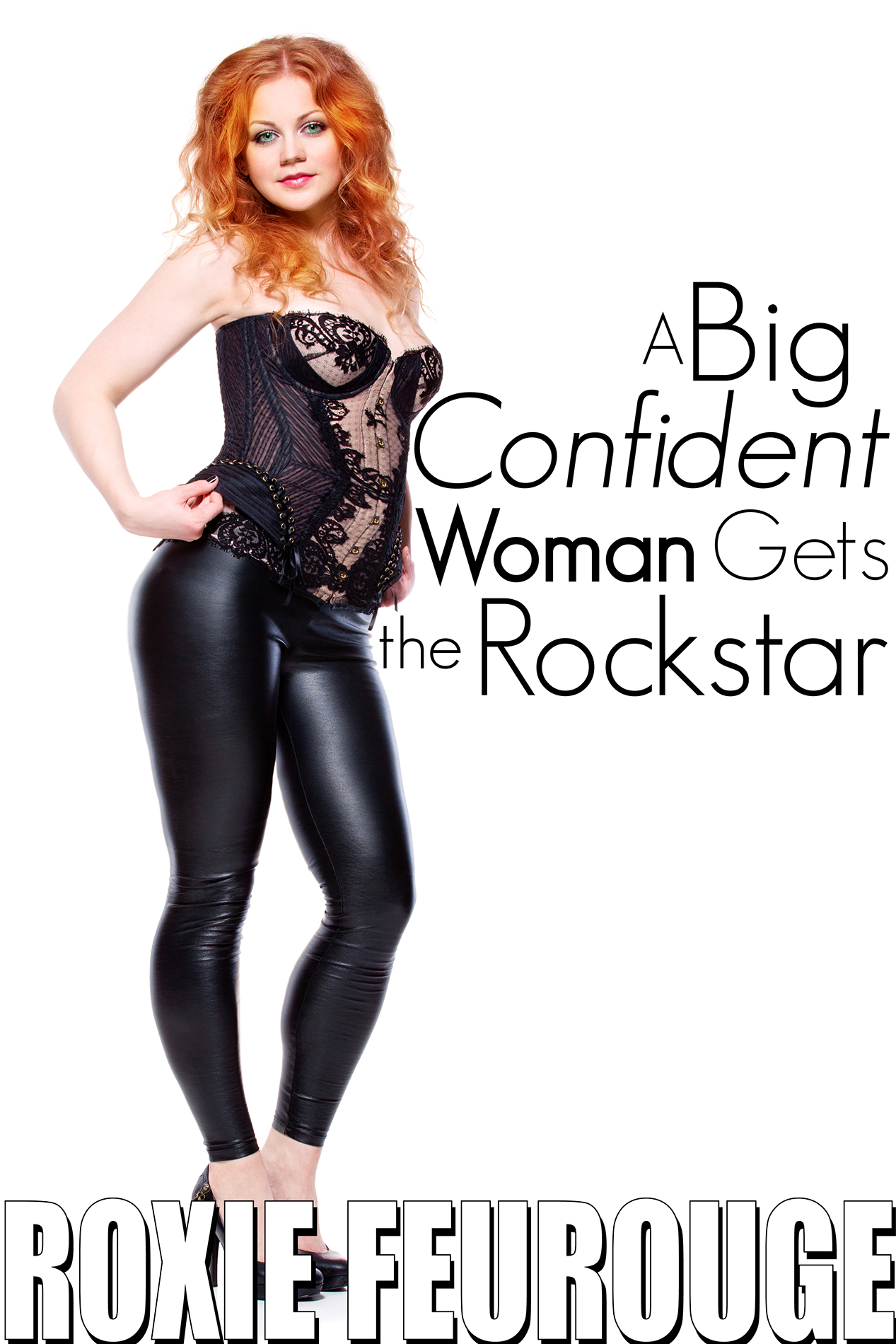 A Big, Confident Woman Gets The Rock Star (BBW romantic erotica)