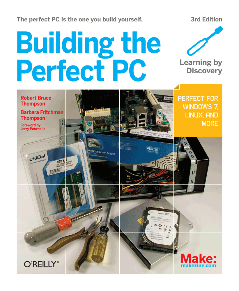 Building the Perfect PC By: Barbara Fritchman Thompson,Robert Bruce Thompson