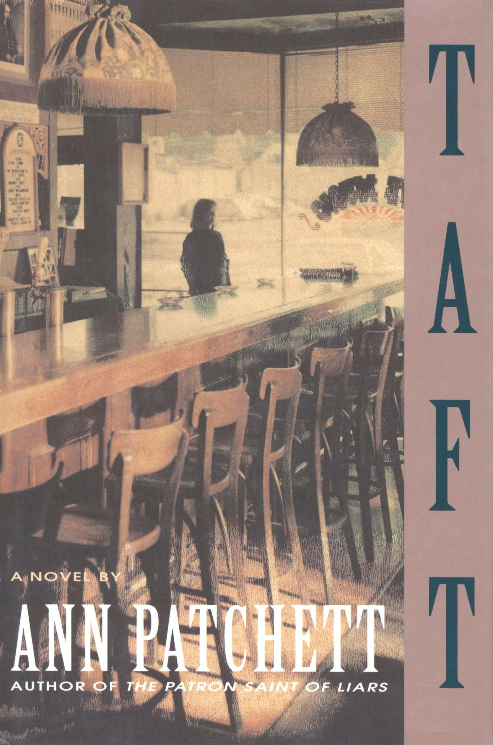 Taft By: Ann Patchett