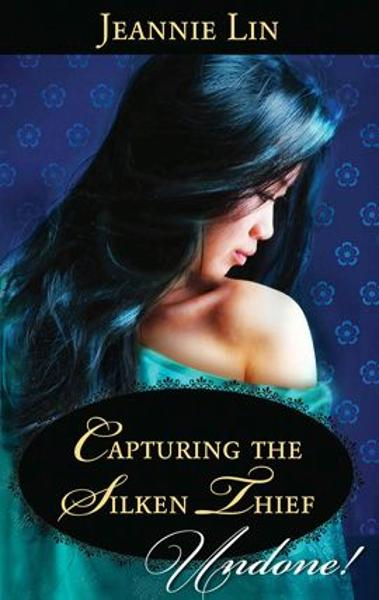 Capturing the Silken Thief By: Jeannie Lin