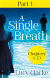 A Single Breath: Part 1 (chapters 13)