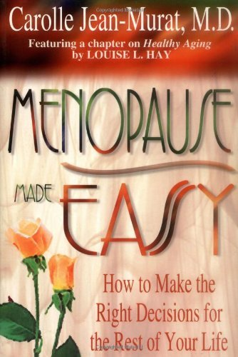 Menopause Made Easy By: Carolle Jean-Murat