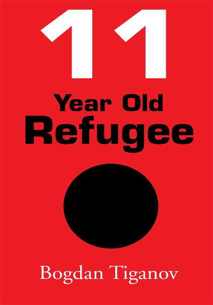 11 Year Old Refugee By: Bogdan Tiganov