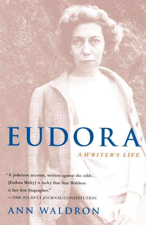 Eudora Welty By: Ann Waldron
