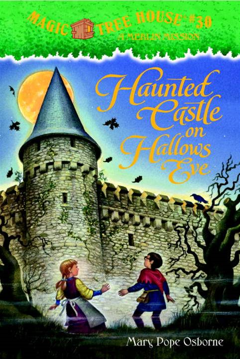 Magic Tree House #30: Haunted Castle on Hallows Eve By: Mary Pope Osborne,Sal Murdocca