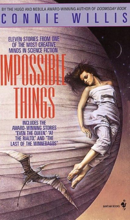 Impossible Things By: Connie Willis