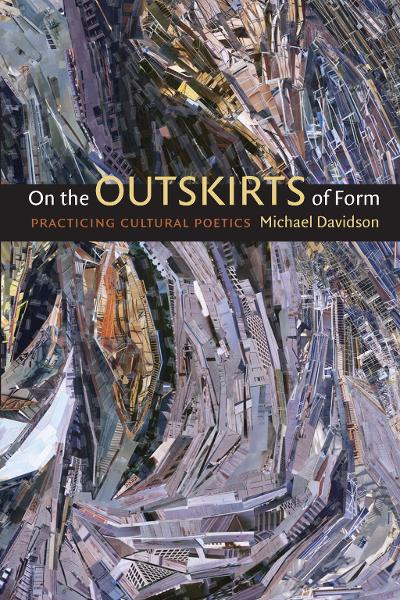On the Outskirts of Form By: Michael Davidson