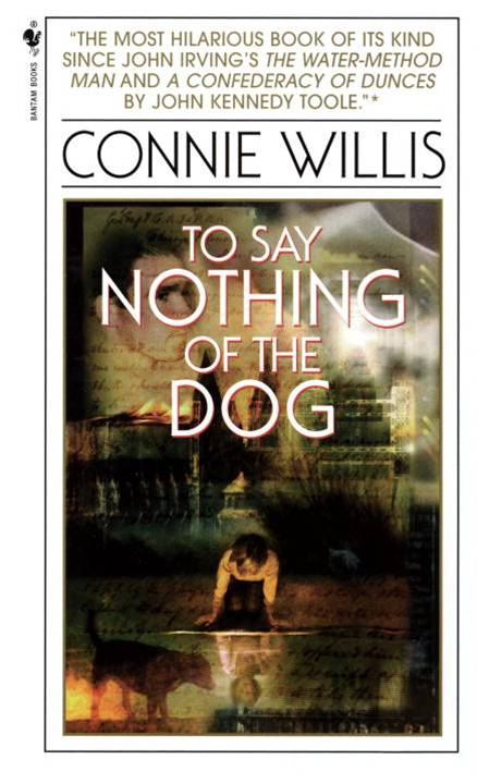 To Say Nothing of the Dog By: Connie Willis