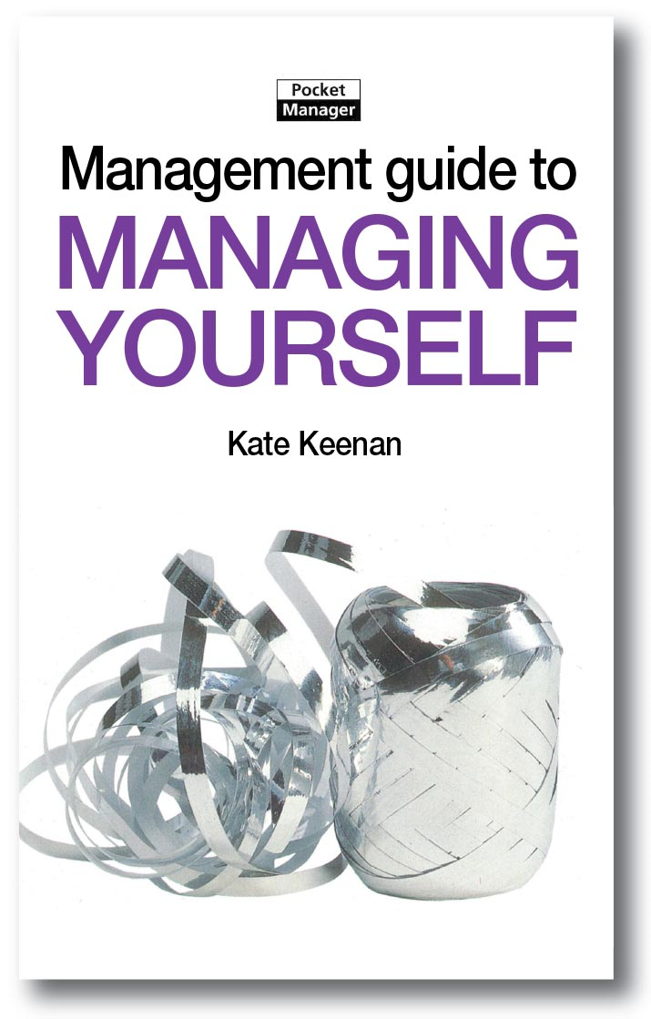 The Management Guide to Managing Yourself