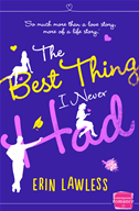 The Best Thing I Never Had: