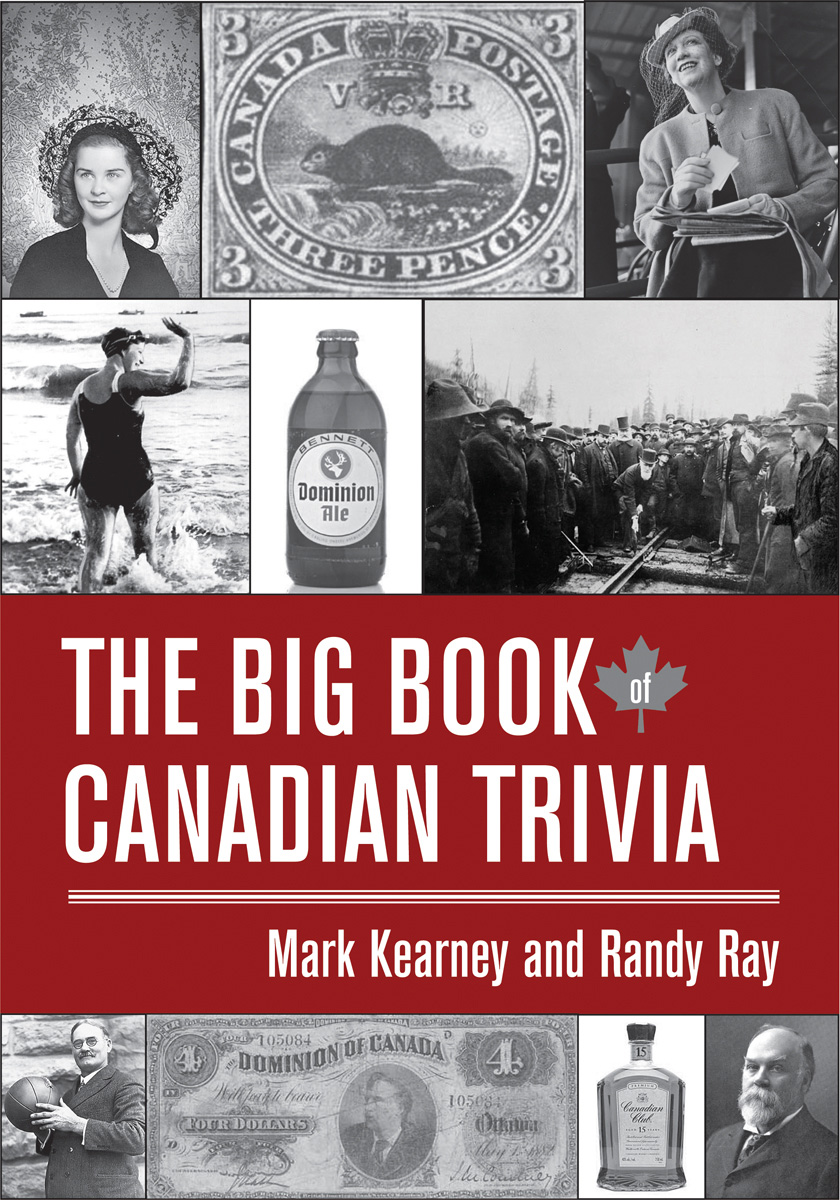 The Big Book of Canadian Trivia By: Mark Kearney,Randy Ray