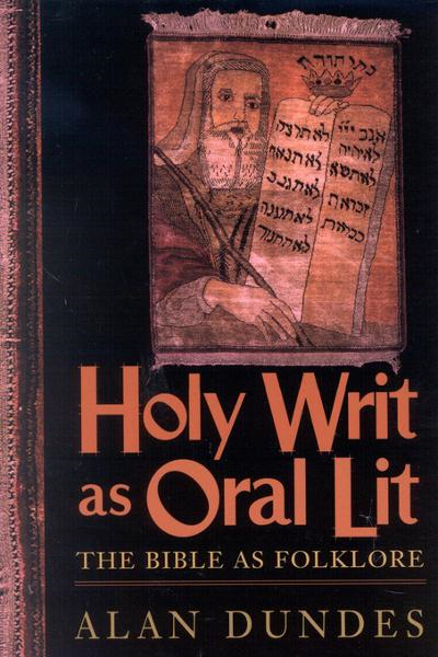 Holy Writ as Oral Lit By: Dundes, Alan