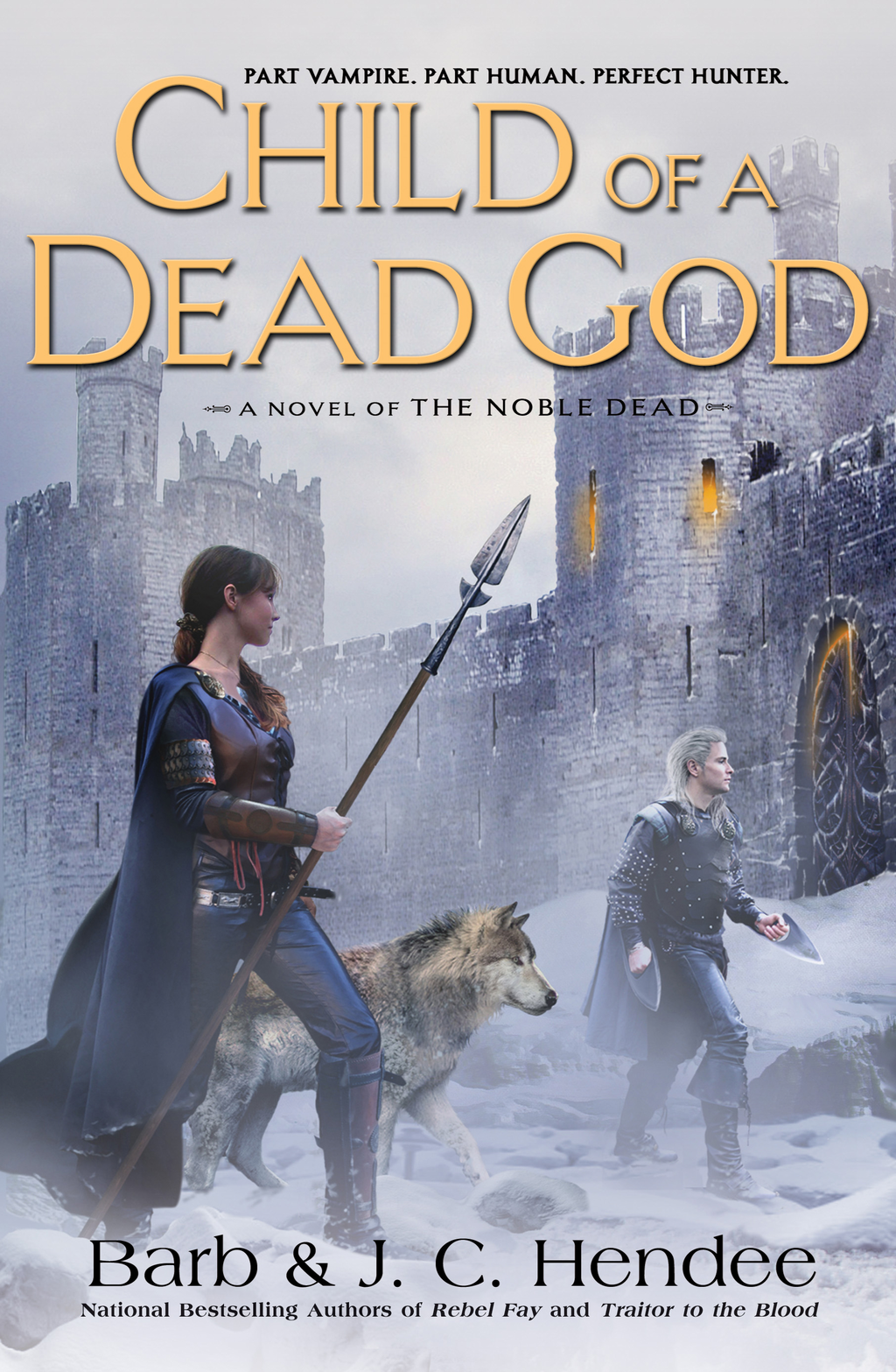 Child of a Dead God: A Novel of the Noble Dead By: Barb Hendee,J.C. Hendee