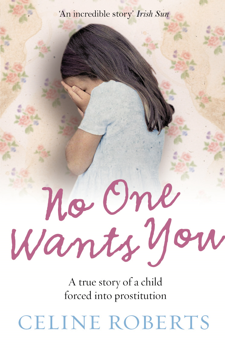 No One Wants You A true story of a child forced into prostitution