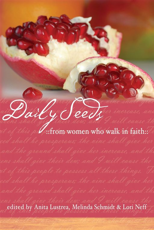 Daily Seeds From Women Who Walk in Faith By: